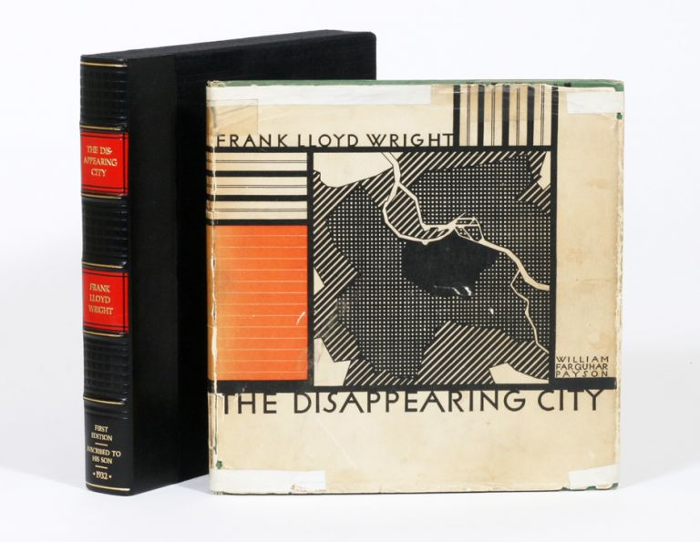 The Disappearing City. FRANK LLOYD WRIGHT.