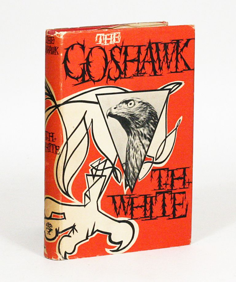 The Goshawk. T. H. WHITE, TERENCE HANBURY WHITE.