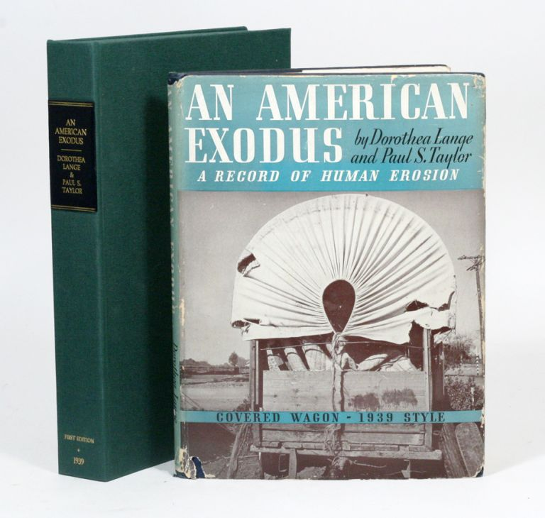An American Exodus: A Record of Human Erosion. DOROTHEA LANGE, PAUL TAYLOR.