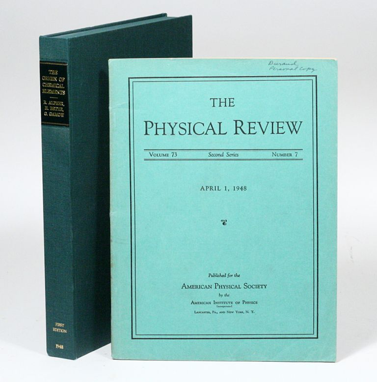 The Origin of Chemical Elements. RALPH ALPHER, HANS BETHE, GEORGE GAMOW.