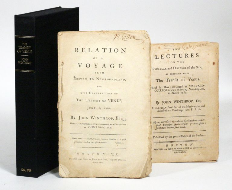 Relation of a Voyage from Boston to Newfoundland, for the Observation of the Transit of Venus, June 6, 1761. WITH: Two Lectures on the Parallax and Distance of the Sun, as Deducible from The Transit of Venus. JOHN WINTHROP.