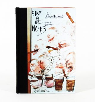 Fire in the Nuts. HUNTER S. THOMPSON, RALPH STEADMAN.