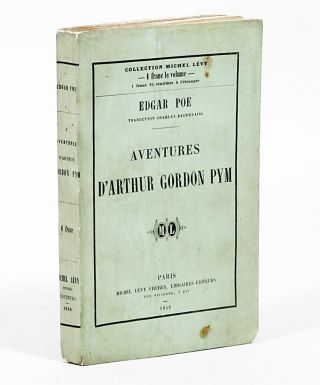 Aventures D'Arthur Gordon Pym [The Narrative of Arthur Gordon Pym]. EDGAR ALLAN POE, CHARLES BAUDELAIRE.