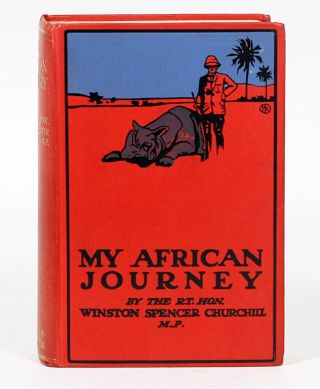 My African Journey. WINSTON CHURCHILL.