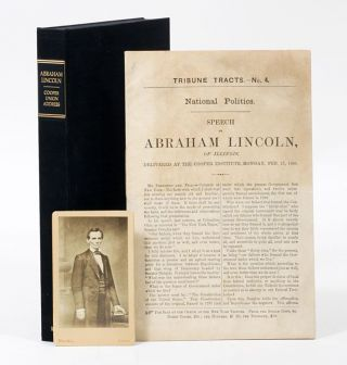 "Speech of Abraham Lincoln of Illinois, Delivered at the Cooper Institute, Monday, Feb. 27, 1860 [Cooper Union Address]. WITH: Carte-de-Visite of the Mathew Brady ""Cooper Union"" photograph. ABRAHAM LINCOLN."
