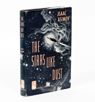 The Stars, Like Dust. ISAAC ASIMOV