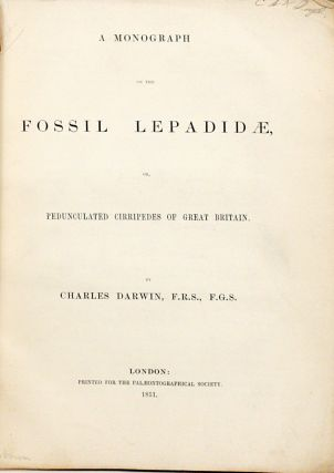 A Monograph on the Fossil Lepadidae, or, Pedunculated Cirripedes of Great Britain. CHARLES DARWIN.
