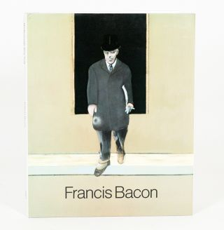 Francis Bacon: Paintings of the Eighties. FRANCIS BACON.