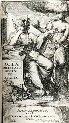 Acta Philosophica Societatis Regiae in Anglia (6 vol., 1672-1681) [Philosophical Transactions of the Royal Society]