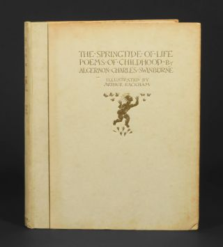 The Springtide of Life. Poems of Childhood by Algernon Charles Swinburne. Arthur Rackham,...