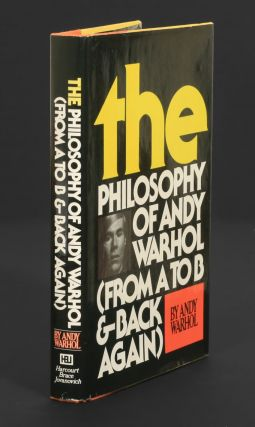 The Philosophy of Andy Warhol (From A to B & Back Again). Andy Warhol.